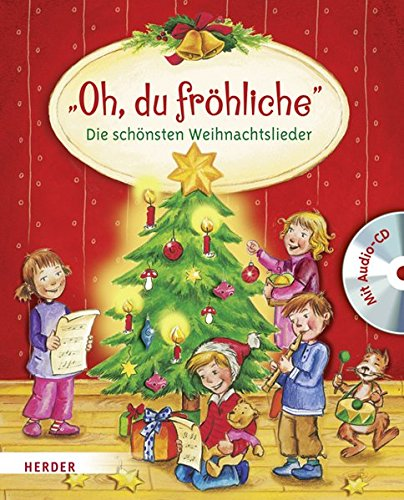 """""""Oh, du fröhliche"""": Die schönsten Weihnachtslieder"""
