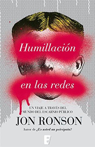 Humillación en las redes por Jon Ronson