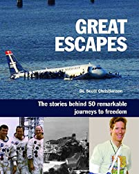 Great Escapes: The Stories Behind 50 Remarkable Journeys to Freedom