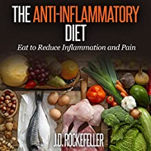 The Anti-Inflammatory Diet: Eat to Reduce Inflammation and Pain