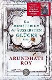 Das Ministerium des äußersten Glücks: Roman - Arundhati Roy