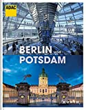 Berlin und Potsdam: ADAC Reisebildband (KUNTH ADAC Reisebildband)