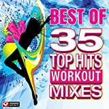 Best of 35 Top Hits Workout Mixes (Unmixed Workout Music Ideal for Gym, Jogging, Running, Cycling, Cardio and Fitness) [Clean]