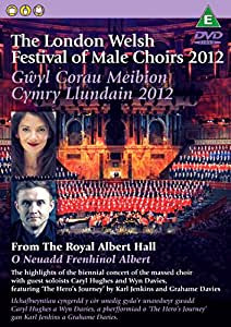 London Welsh Festival of Male Choirs 2012 - Various Artists [DVD]