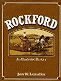 Rockford: An Illustrated History (Illinois) by Jon W. Lundin (1997-07-02)
