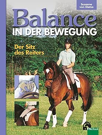 Balance In Der Bewegung Der Sitz Des Reiters Ebook Von Dietze Susanne Amazon De Kindle Shop