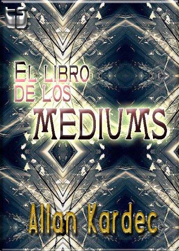 El libro de los MEDIUMS por Allan Kardec