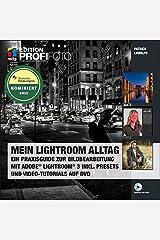 Mein Lightroom Alltag - Edition ProfiFoto: Ein Praxisguide zur Bildbearbeitung mit Adobe Lightroom 3 inkl. Presets und Video-Tutorials auf DVD Broschiert