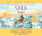Sara, Book 1: Sara Learns the Secret about the Law of Attraction by Esther Hicks (2008-01-01)