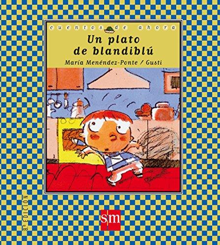 Un plato de blandiblú (Cuentos de ahora) por María Menéndez-Ponte