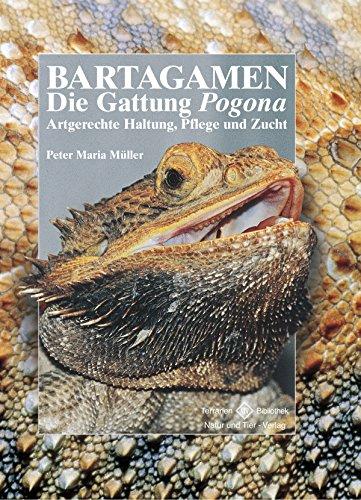Bartagamen - Die Gattung Pogona: Artgerechte Haltung, Pflege und Zucht (Terrarien-Bibliothek)