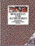 Bürgersinn und Aufbegehren. Biedermeier und Vormärz in Wien 1815-1848 - Düriegl Günter Robert Waissenberger und Tino Erben