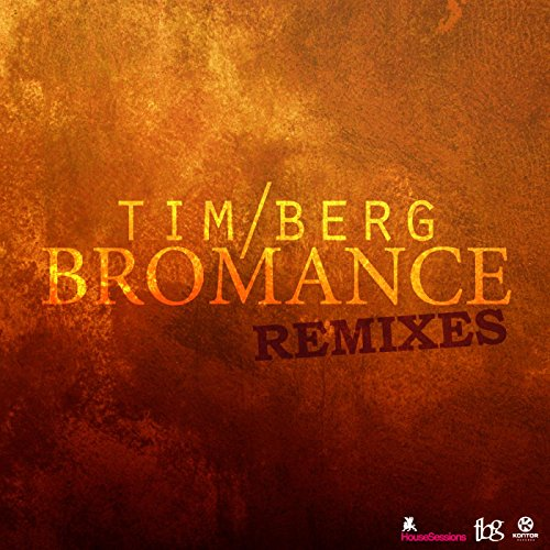 Bromance Remixes