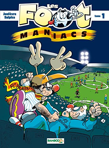 LES FOOT MANIACS T1 TOP HUMOUR 2016