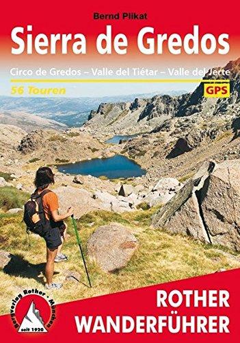 Sierra de Gredos: Circo de Gredos, Valle del Tiétar, Valle del Jerte. 56 Touren. Mit GPS-Tracks (Rother Wanderführer)