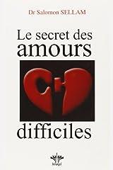 Le secret des amours difficiles Broché