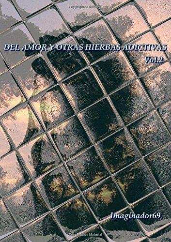 Del Amor y Otras Hierbas Adictivas Vol.2