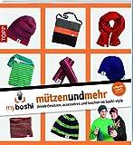 myboshi - mützenundmehr: (kinder)mützen, accessoires und taschen im boshi-style - Thomas Jaenisch, Felix Rohland