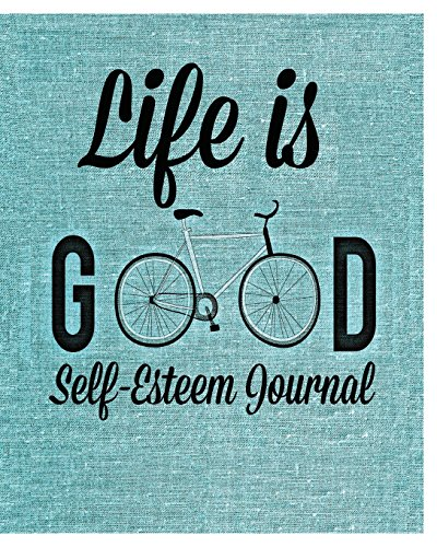 life-is-good-self-esteem-journal