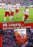 Geschenkideen RB Leipzig RB Leipzig - Aufstieg ohne Grenzen