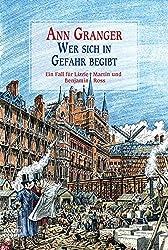 Wer sich in Gefahr begibt: Ein Fall für Lizzie Martin und Benjamin Ross. Martin & Ross, Bd. 1