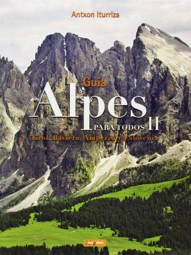 Alpes para todos II - guia (+mapa) - tirol, baviera, ampezzo por Antxon Iturriza