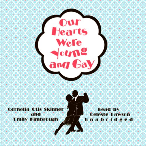 Our Hearts Were Young and Gay  Audiolibri