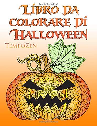 Libro Da Colorare Di Halloween: Un libro da colorare per adulti per rilassarsi con bellissimi motivi di Halloween e autunnali