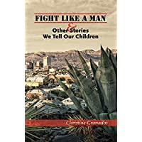 Fight Like a Man and Other Stories We Tell Our