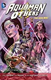 Aquaman and the Others Volume 2 TP (Aquaman and the Others: New 52!)