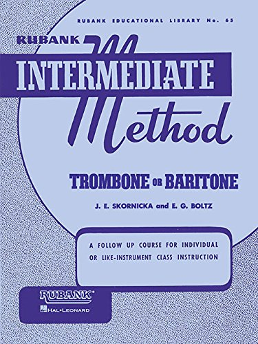 Rubank Intermediate Method: Trombone or Baritone (Rubank Educationial Library)