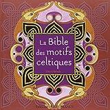 La bible des motifs celtiques