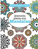 Libros para Colorear Adultos 7: Atención plena con Mandalas: Volume 7 (Libros muy RELAJANTES para colorear) (Tapa blanda)