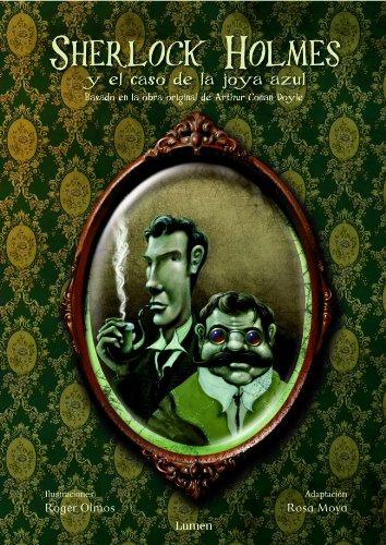 Sherlock Holmes y el caso de la joya azul (LUMEN INFANTIL) por ROSA/OLMOS PASTOR,ROGER MOYA ARMENGOU