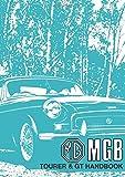 MG MGB Tourer & GT Handbook: Owners' Handbook
