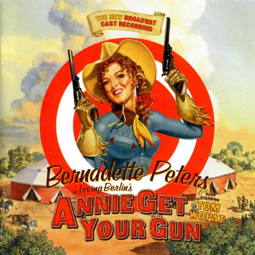 Annie Get Your Gun - The New Broadway Cast Recording (Staring Bernadette Peters) (New Broadway Cast)