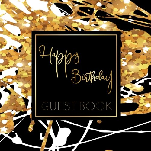 Guest Book Happy Birthday: Guest Book Birthday Keepsake For Family and Friends To Write In (Guest Book For Parties)(V3) V3 Glitter