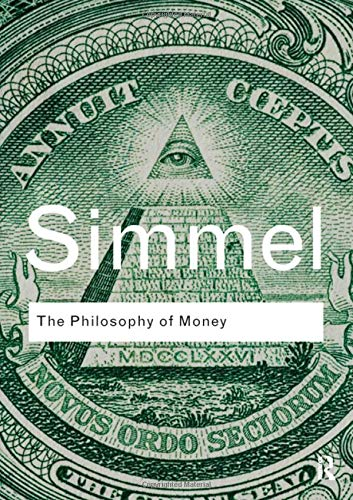 The Philosophy of Money: Volume 14 (Routledge Classics)