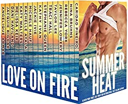 Summer Heat - Love on Fire: 16 Contemporary Romances by [Pineiro, Caridad, Bruhns, Nina, York, Rebecca, Lowery, Jennifer, Lee, Taylor, Hall, Traci, Queen, Stephanie, Ivan, Kathy, Ivie, Jackie, Hauf, Michele, Ayala, Rachelle, Walters, Katy, Keir, Melissa, Haviland, Dani, Biggar, Jacquie, Armae, Angelique]