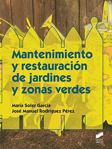 Mantenimiento y restauración de jardines y zonas verdes (Agraria) por María/Rodríguez Pérez, José Manuel Soler García