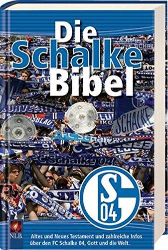 Die Schalke-Bibel: NLB-Übersetzung AT/NT plus Infos über den FC Schalke 04