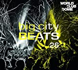 Big City Beats Vol. 26 (World Club Dome 2017 Edition)