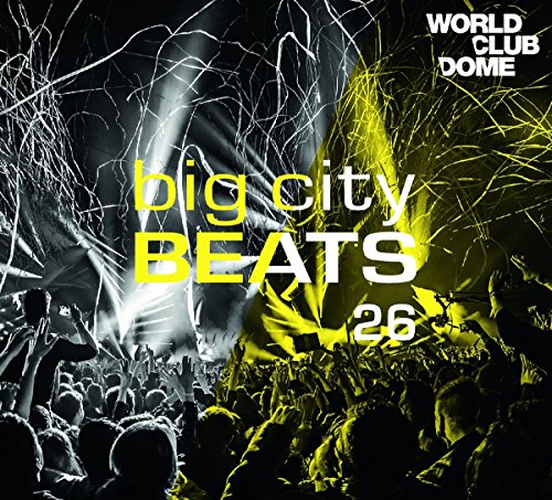Big City Beats 26-World Club Dome 2017 Edition [Import anglais]