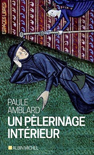 Un Pèlerinage intérieur par Paule Amblard