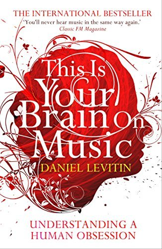 This Is Your Brain on Music: Understanding a Human Obsession by DANIEL J. LEVITIN(1905-06-30)