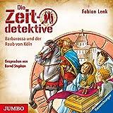 Barbarossa und der Raub von Köln: Die Zeitdetektive 34