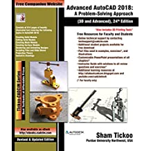 Advanced AutoCAD 2018: A Problem Solving Approach, 3D and Advanced