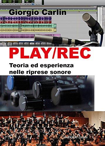 Play/Rec. Teoria ed esperienza nelle riprese sonore