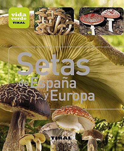 Setas de España y Europa (Vida verde) por Aa.Vv.
