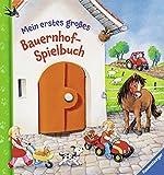 Mein erstes großes Bauernhof-Spielbuch: mit vielen Klappen zum Fühlen und Spielen
